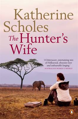 The Hunter's Wife - Scholes, Katherine