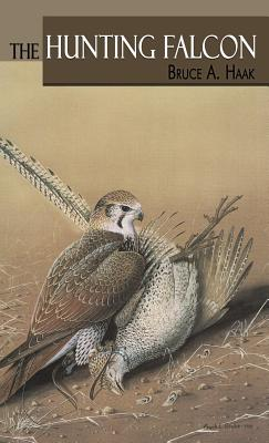 The Hunting Falcon - Haak, Bruce A