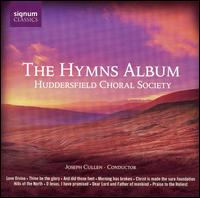 The Hymns Album - Huddersfield Choral Society (choir, chorus); Joseph Cullen (conductor)