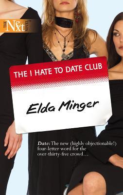 The I Hate to Date Club - Minger, Elda