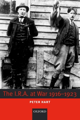 The I.R.A. at War 1916-1923 - Hart, Peter