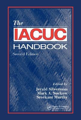 The IACUC Handbook - Silverman, Jerald (Editor)