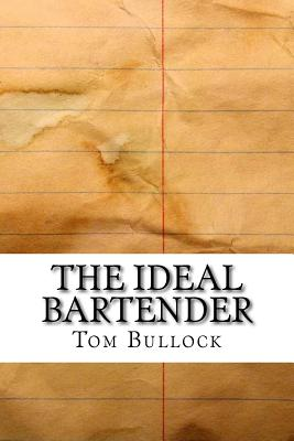 The Ideal Bartender - Bullock, Tom