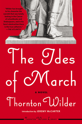 The Ides of March - Wilder, Thornton, and McCarter, Jeremy (Introduction by)