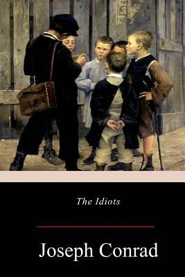 The Idiots - Conrad, Joseph