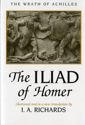 The Iliad of Homer: The Wrath of Achilles - Richards, I A (Translated by)