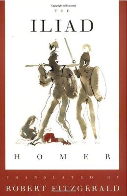 The Iliad: The Fitzgerald Translation - Homer, and Fitzgerald, Robert (Translated by)