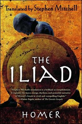 The Iliad: (the Stephen Mitchell Translation) - Homer, and Mitchell, Stephen (Translated by)