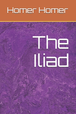 The Iliad - Homer, Homer