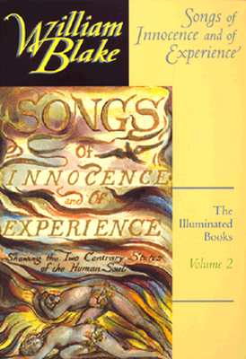 The Illuminated Books of William Blake, Volume 2: Songs of Innocence and of Experience - Blake, William, and Lincoln, Andrew (Editor)
