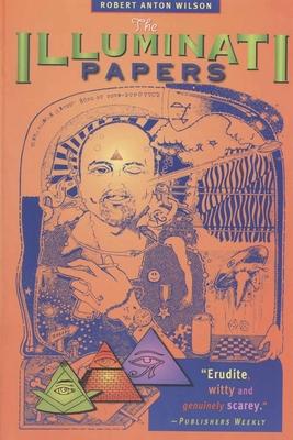 The Illuminati Papers - Wilson, Robert Anton