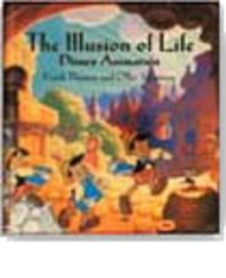 The Illusion of Life: Disney Animation - Thomas, Frank, and Johnston, Cllie, and Johnson, Ollie