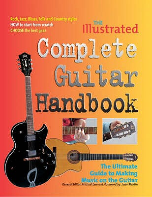 The Illustrated Complete Guitar Handbook: The Ultimate Guide to Making Music on the Guitar - Cutchin, Rusty