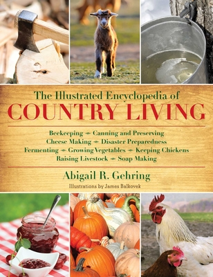 The Illustrated Encyclopedia of Country Living - Gehring, Abigail R