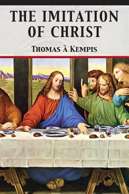 The Imitation of Christ - Kempis, Thomas a, and Darnell, Tony (Editor)