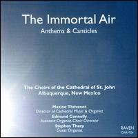 The Immortal Air - Brianne Conner (soprano); Edmund Connolly (organ); Edmund Connolly (baritone); Maxine Thévenot (organ);...