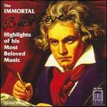 The Immortal Beethoven - Highlights of His Most Beloved Music