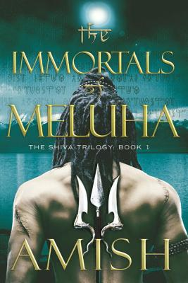 The Immortals of Meluha - Tripathi, Amish