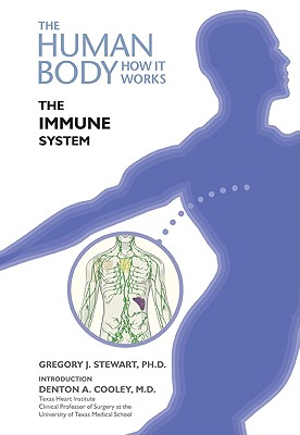 The Immune System - Stewart, Gregory J, and Cooley, Denton A, M.D. (Introduction by)