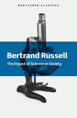 The Impact of Science on Society - Russell, Bertrand