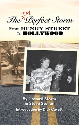The Imperfect Storm: From Henry Street to Hollywood (hardback) - Storm, Howard, and Stoliar, Steve