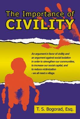 The Importance of Civility - Bogorad, T S