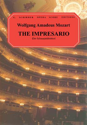 The Impresario: Vocal Score - Amadeus Mozart, Wolfgang (Composer), and Cardelli, G