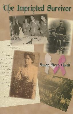 The Imprinted Survivor - Ciolek, Susan Steen