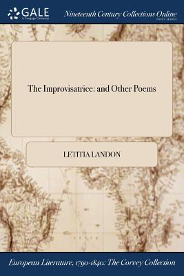 The Improvisatrice: And Other Poems - Landon, Letitia