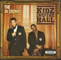 The In Crowd - Kidz in the Hall