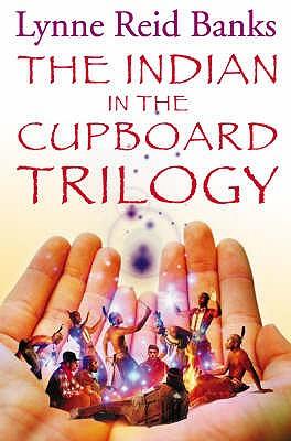 The Indian in the Cupboard Trilogy - Banks, Lynne Reid
