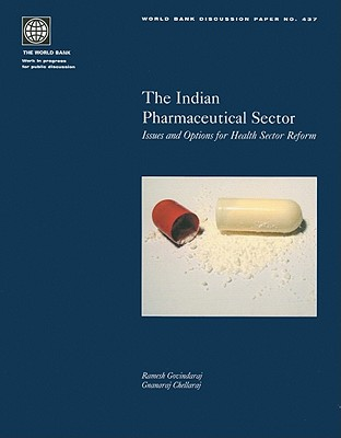 The Indian Pharmaceutical Sector: Issues and Options for Health Sector Reform - Govindaraj, Ramesh, and Chellaraj, Gnanaraj