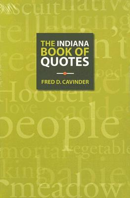 The Indiana Book of Quotes - Cavinder, Fred D