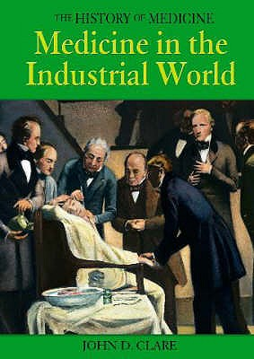 The Industrial World - Clare, John D.