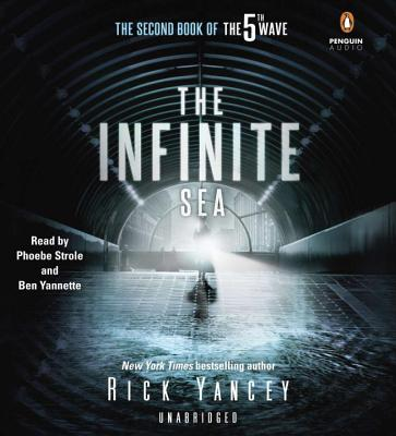 The Infinite Sea: The Second Book of the 5th Wave - Yancey, Rick, and Strole, Phoebe (Read by), and Yannette, Ben (Read by)