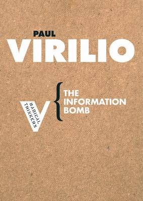 The Information Bomb - Virilio, Paul