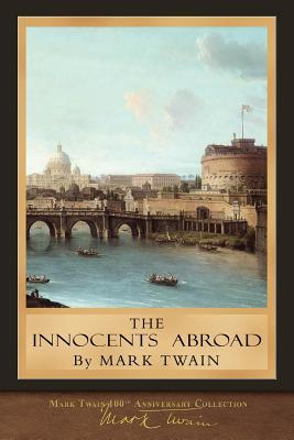 The Innocents Abroad: Original Illustrations - Twain, Mark