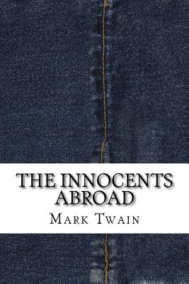 The Innocents Abroad - Twain, Mark