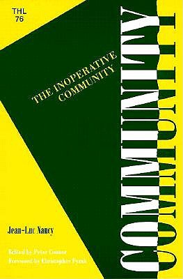 The Inoperative Community - Nancy, Jean-Luc, and Fynsk, Christopher (Foreword by)