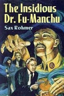 The Insidious Dr. Fu Manchu - Rohmer, Sax