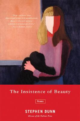 The Insistence of Beauty: Poems - Dunn, Stephen