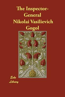 The Inspector-General - Gogol, Nikolai Vasilievich, and Seltzer, Thomas (Translated by)