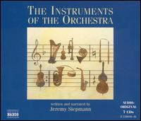The Instruments of the Orchestra - Accentus Austria; Alain Trudel (trombone); Alain Trudel (trombone); Alain Trudel (trombone); Albrecht Holder (bassoon);...