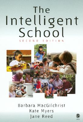 The Intelligent School - MacGilchrist, Barbara, Professor