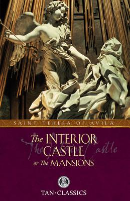 The Interior Castle: Or the Mansions - St Teresa of Avila, and Zimmerman, Benedict (Introduction by)