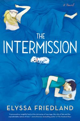 The Intermission - Friedland, Elyssa