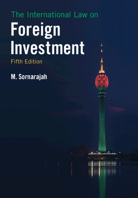 The International Law on Foreign Investment - Sornarajah, M.