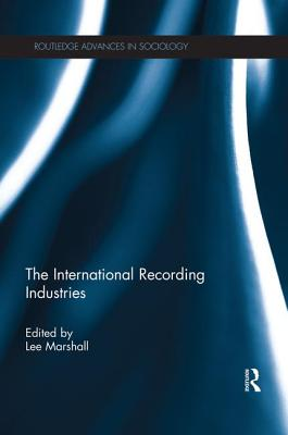 The International Recording Industries - Marshall, Lee (Editor)