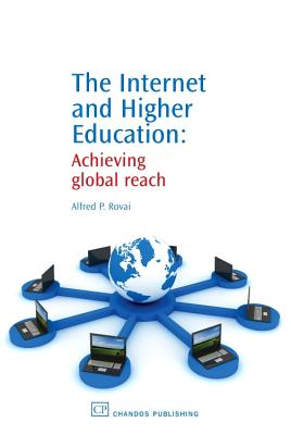 The Internet and Higher Education: Achieving Global Reach - Rovai, Alfred P.