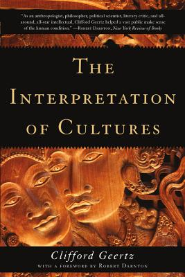 The Interpretation of Cultures - Geertz, Clifford, and Darnton, Robert (Foreword by)